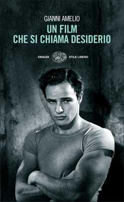 Copertina del libro Un film che si chiama desiderio di Gianni Amelio