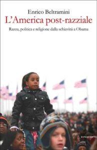 Copertina del libro L'America post-razziale di Enrico Beltramini
