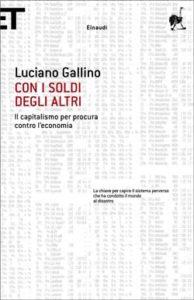 Copertina del libro Con i soldi degli altri di Luciano Gallino