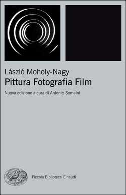 Copertina del libro Pittura Fotografia Film di László Moholy-Nagy