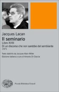 Copertina del libro Il seminario. Libro XVIII di Jacques Lacan