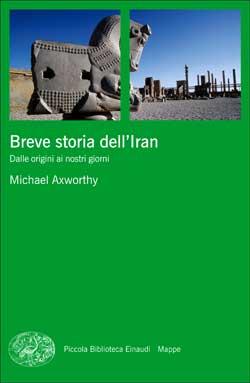 Copertina del libro Breve storia dell'Iran di Michael Axworthy
