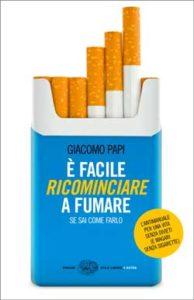 Copertina del libro È facile ricominciare a fumare di Giacomo Papi