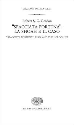 """Copertina del libro """"Sfacciata fortuna"""". La Shoah e il caso di Robert S. C. Gordon"""