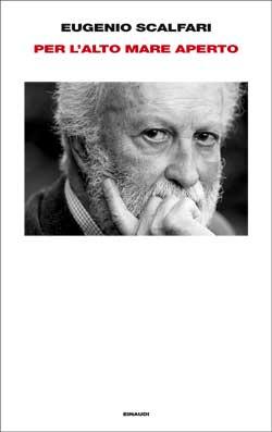 Copertina del libro Per l'alto mare aperto di Eugenio Scalfari