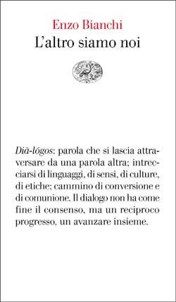 Copertina del libro L'altro siamo noi di Enzo Bianchi
