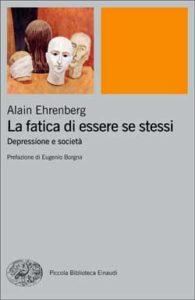 Copertina del libro La fatica di essere se stessi di Alain Ehrenberg