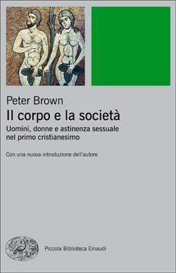 Copertina del libro Il corpo e la società di Peter Brown