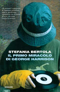 Copertina del libro Il primo miracolo di George Harrison di Stefania Bertola