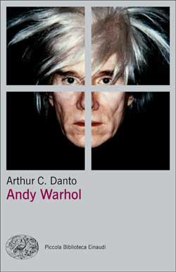 Copertina del libro Andy Warhol di Arthur Danto