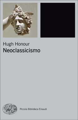Copertina del libro Neoclassicismo di Hugh Honour