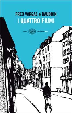 Copertina del libro I quattro fiumi di Fred Vargas, Baudoin