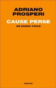 Copertina del libro Cause perse di Adriano Prosperi