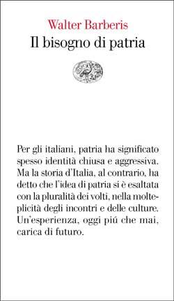 Il bisogno di patria, Walter Barberis. Giulio Einaudi
