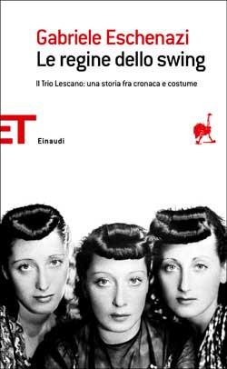 Copertina del libro Le regine dello swing di Gabriele Eschenazi