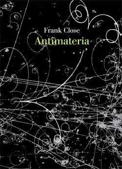 Copertina del libro Antimateria di Frank Close