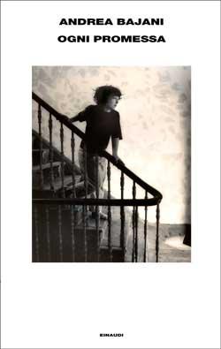Copertina del libro Ogni promessa di Andrea Bajani
