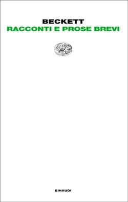 Copertina del libro Racconti e prose brevi di Samuel Beckett