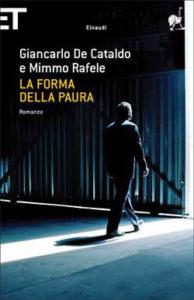 Copertina del libro La forma della paura di Giancarlo De Cataldo, Mimmo Rafele