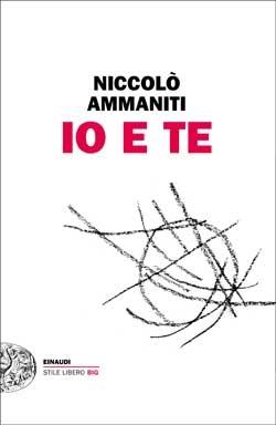 Copertina del libro Io e te di Niccolò Ammaniti