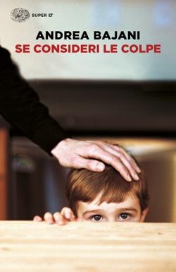 Copertina del libro Se consideri le colpe di Andrea Bajani