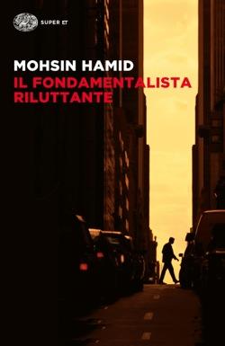 Copertina del libro Il fondamentalista riluttante di Mohsin Hamid