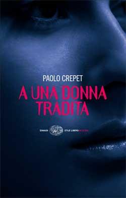 Copertina del libro A una donna tradita di Paolo Crepet