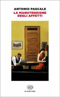 Copertina del libro La manutenzione degli affetti di Antonio Pascale