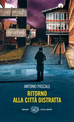 Copertina del libro Ritorno alla città distratta di Antonio Pascale
