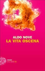 Copertina del libro La vita oscena di Aldo Nove