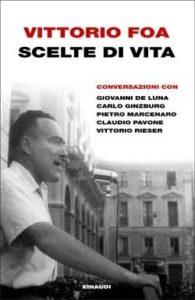 Copertina del libro Scelte di vita di Vittorio Foa