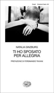 Copertina del libro Ti ho sposato per allegria di Natalia Ginzburg