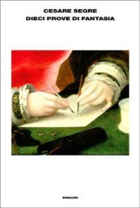 Copertina del libro Dieci prove di fantasia di Cesare Segre