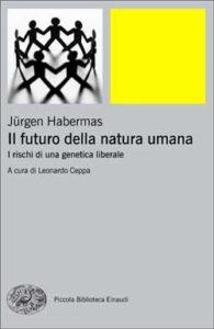 Copertina del libro Il futuro della natura umana di Jürgen Habermas