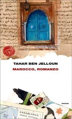 Marocco, romanzo, Tahar Ben Jelloun. Giulio Einaudi Editore ...