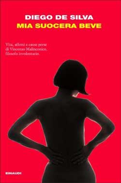 Copertina del libro Mia suocera beve di Diego De Silva