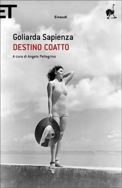 Copertina del libro Destino coatto di Goliarda Sapienza