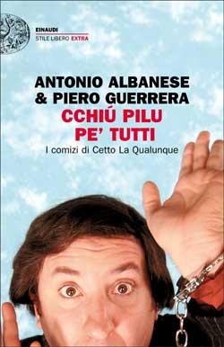 Copertina del libro Cchiù pilu pe' tutti di Antonio Albanese, Piero Guerrera