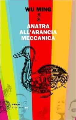 Copertina del libro Anatra all'arancia meccanica di Wu Ming