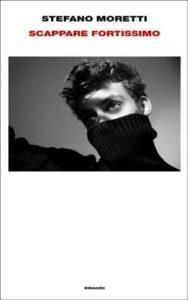 Copertina del libro Scappare fortissimo di Stefano Moretti