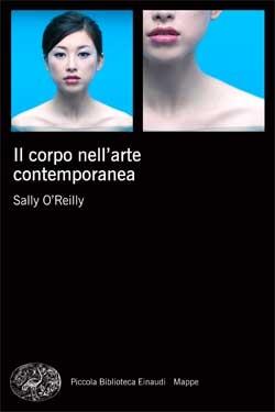 Copertina del libro Il corpo nell'arte contemporanea di Sally O'Reilly