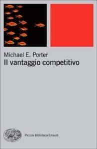 Copertina del libro Il vantaggio competitivo di Michael E. Porter