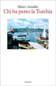 Copertina del libro Chi ha perso la Turchia di Marco Ansaldo