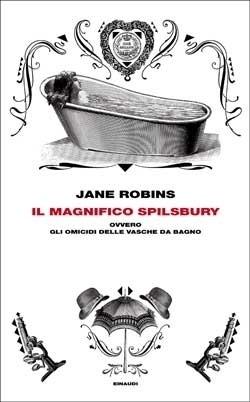 Copertina del libro Il magnifico Spilsbury di Jane Robins