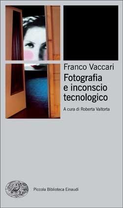 Copertina del libro Fotografia e inconscio tecnologico di Franco Vaccari