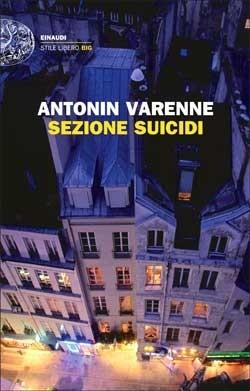 Copertina del libro Sezione suicidi di Antonin Varenne
