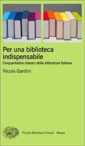 Copertina del libro Per una biblioteca indispensabile di Nicola Gardini