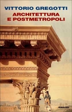 Copertina del libro Architettura e postmetropoli di Vittorio Gregotti