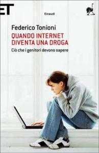 Copertina del libro Quando internet diventa una droga di Federico Tonioni