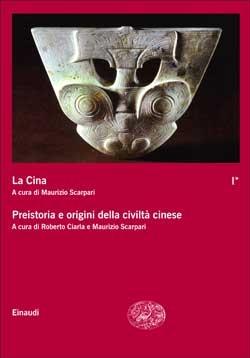 Copertina del libro La Cina I*. Preistoria e origini della civiltà cinese di VV.